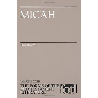 Micah F.O.T.L. - Form-critical Commentary on Micah by Ehud Ben Zvi - 9