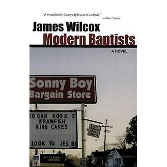 Modern Baptists - A Novel by James Wilcox - 9780807131664 Book