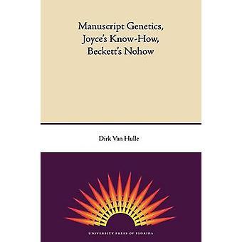 Manuscript Genetics - Joyce's Know-how - Becket's Nohow by Dirk van H