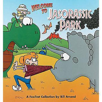 Foxtrot - Tervetuloa Jasorassic Park by Bill Amend - 9780836251838 Kirja