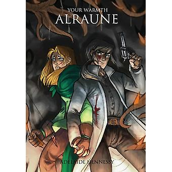 Alraune by Adelaide Hennessy - 9780992445508 Book