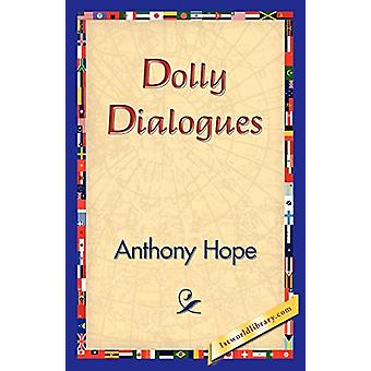 Dolly Dialogues by Anthony Hope - 9781421830230 Book