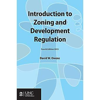 Introduction to Zoning and Development Regulation by David W. Owens -