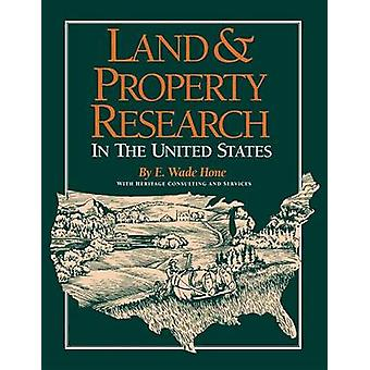 Land & Property Research in the United States by E Wade Hone - 978159
