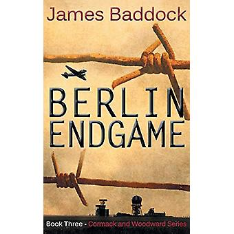 Berlin Endgame by James Baddock - 9781782346197 Book