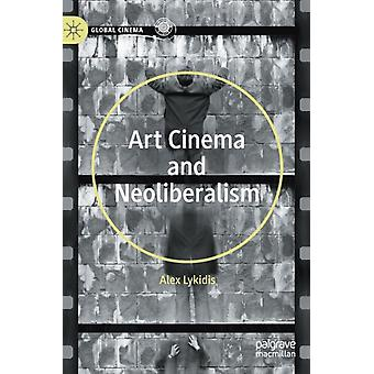 Art Cinema and Neoliberalism by Alex Lykidis