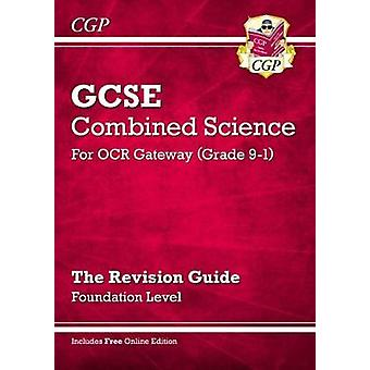 Grade 91 GCSE Combined Science OCR Gateway Revision Guide with Online Edition  Foundation perfect for catchup assessments and exams in 2021 and 2022 CGP GCSE Combined Science 91 Revision