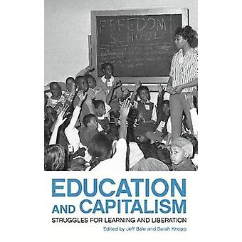 Education and Capitalism Struggles for Learning and Liberation