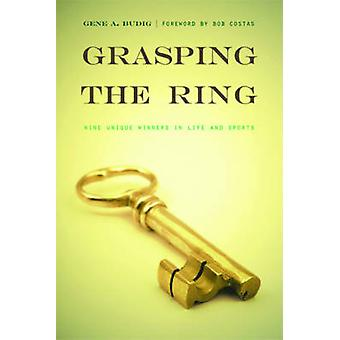 Grasping the Ring by Gene A. Budig