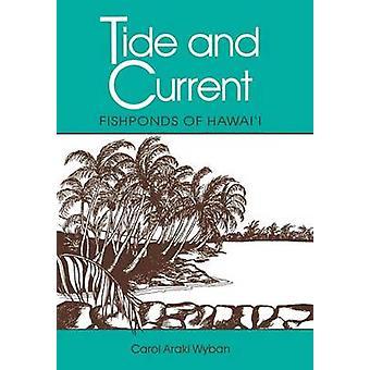 Tide and Current - Fishponds of Hawaii by Carol Araki Wyban - 97808248