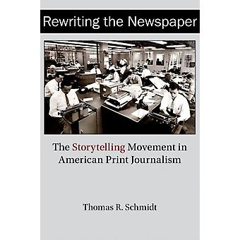 Rewriting the Newspaper by Thomas R. Schmidt
