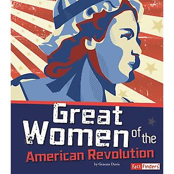 Great Women of the American Revolution by Brianna Hall