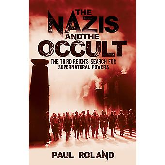 The Nazis and the Occult by Paul Roland