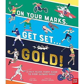 On Your Marks Get Set Gold A Funny and FactFilled Guide to Every Olympic Sport 1