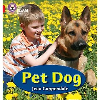 PET DOG  Band 02aRed a by Jean Coppendale & Prepared for publication by Collins Big Cat