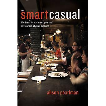 Smart Casual - die Transformation der Gourmet Restaurant Stil in Ameri