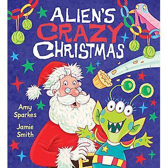 Alien's Crazy jul av Jamie Smith - Amy Sparkes - 9781407161471