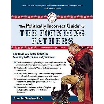 Den politiskt inkorrekta guiden till grundarna av Brion T. M