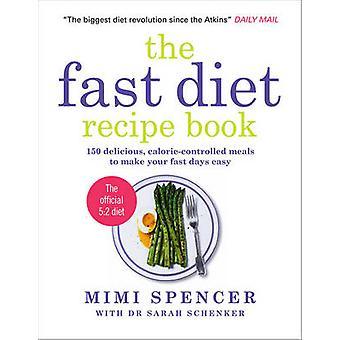Den snabba Diet receptbok - 150 Delicious - kalori-kontrollerade måltider t