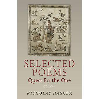 Selected Poems - Quest for the One by Nicholas Hagger - 9781780997513
