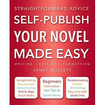 Själv publicera din roman gjort Easy (ny upplaga) av Richard Williams-