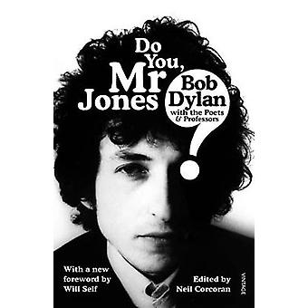 Do You Mr Jones? - Bob Dylan with the Poets and Professors by Neil Cor