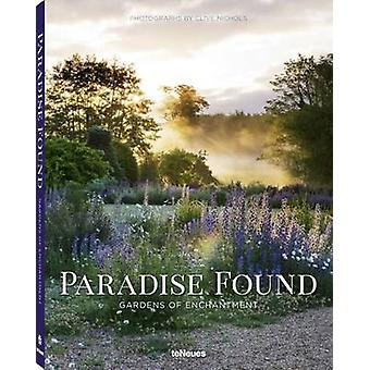 Paradise Found - Gardens of Enchantment by Clive Nichols - 97838327333