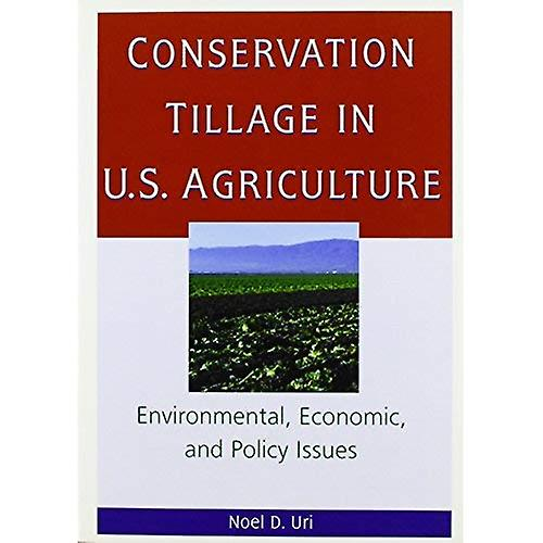 Conservation Tillage In U.S. Agriculture : Environmental, Economic, and Policy Issues