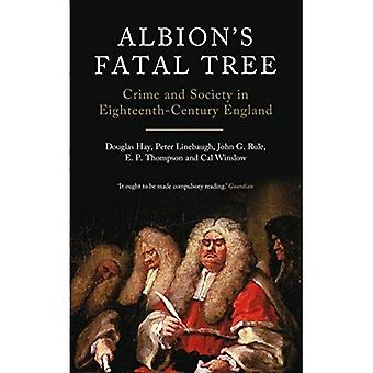 Albion Fatal Tree: Crime and Society in Eighteenth-Century England