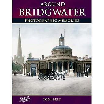 Around Bridgwater: Photographic Memories