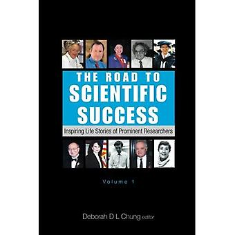 The Road to Scientific Success: Inspiring Life Stories of Prominent Researchers: 1 (Road to Scientific Success)