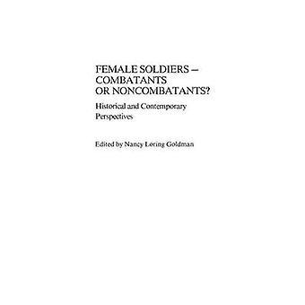 الإناث المنظورات التاريخية والمعاصرة سولديرسكومباتانتس أو غير المقاتلين من نانسي آند هاريسون ورينغ