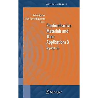 Photorefractive Materials and Their Applications 3  Applications by Gnter & Peter