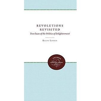 Revolutioner Revisited två ansikten av politiken i upplysningen av Lerner & Ralph