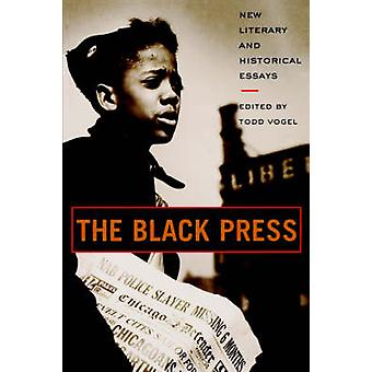 The Black Press New Literary and Historical Essays by Vogel & Todd