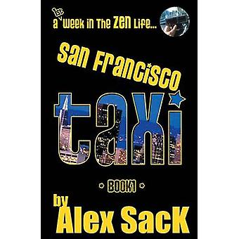 San Francisco Taxi A 1st Week in the Zen Life... by Sack & Alex