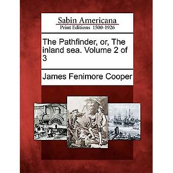 The Pathfinder or The inland sea. Volume 2 of 3 by Cooper & James Fenimore