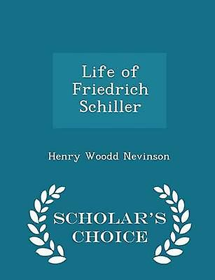 Life of Friedrich Schiller  Scholars Choice Edition by Nevinson & Henry Woodd