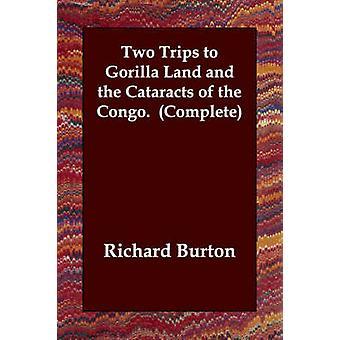 Dos viajes a la tierra de gorila y las Cataratas del Congo.  Completar por Burton y Richard