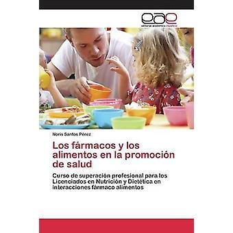 Los frmacos y los alimentos en la promocin de salud by Santos Prez Noris