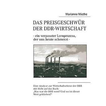 Das Preisgeschwr der DDRWirtschaft by Miethe & Marianne