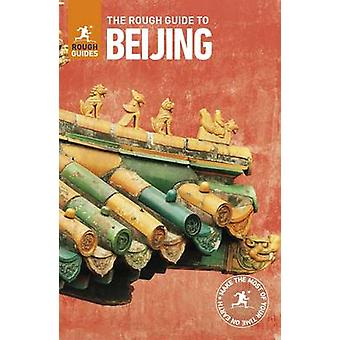 The Rough Guide to Beijing by Rough Guides - 9780241273999 Book