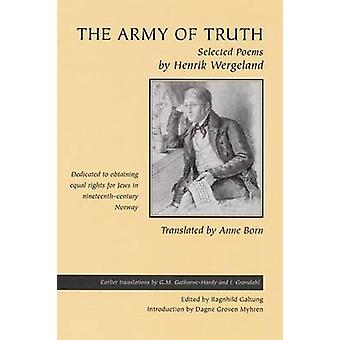 The Army of Truth - Selected Poems - In the Historic Fight to Obtain E