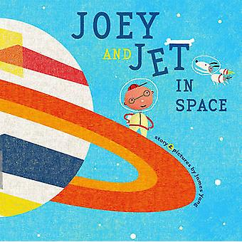 Joey and Jet in Space by James Yang - 9780689869273 Book