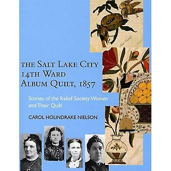 The Salt Lake City 14th Ward Album Quilt - 1857 - Stories of the Relie