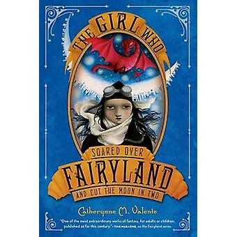 The Girl Who Soared Over Fairyland and Cut the Moon in Two by Cathery