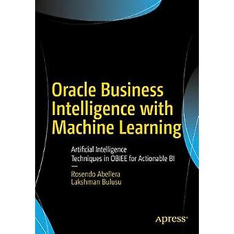 Oracle Business Intelligence with Machine Learning - Artificial Intell