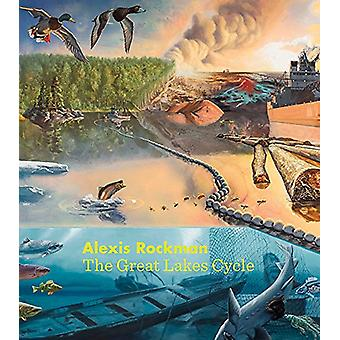 Alexis Rockman - The Great Lakes Cycle - 9781611862911 Book