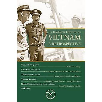 The U.S. Naval Institute on Vietnam - A Retrospective by Thomas J. Cut