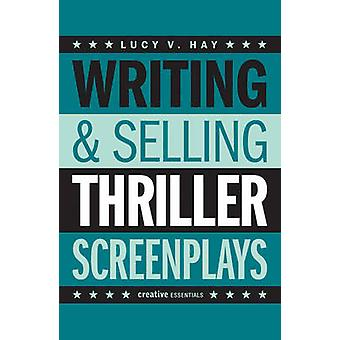 Writing and Selling - Thriller Screenplays by Lucy Hay - 9781842439715